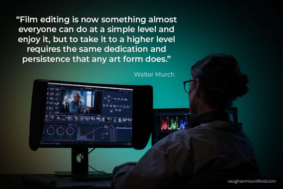 Walter Murch Editing Quote. Hire a video editor for YouTube.