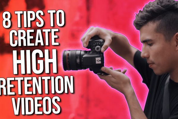 8 Tips to Create High Retention Videos for YouTube